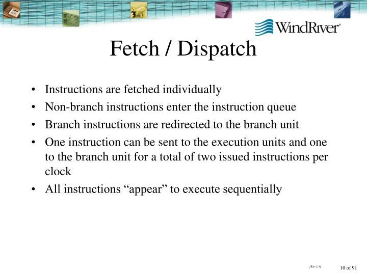 Fetch / Dispatch