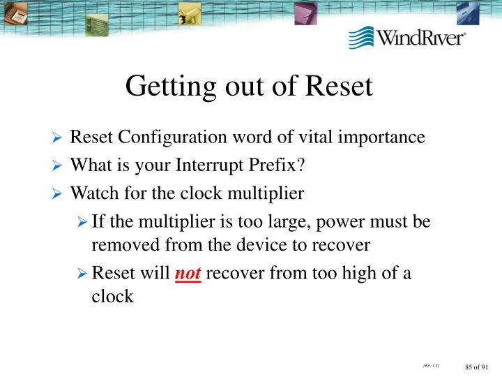 Getting out of Reset