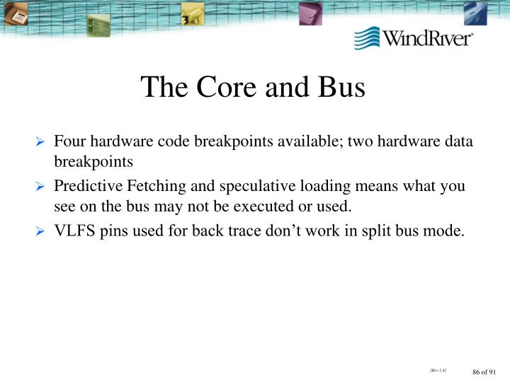 The Core and Bus