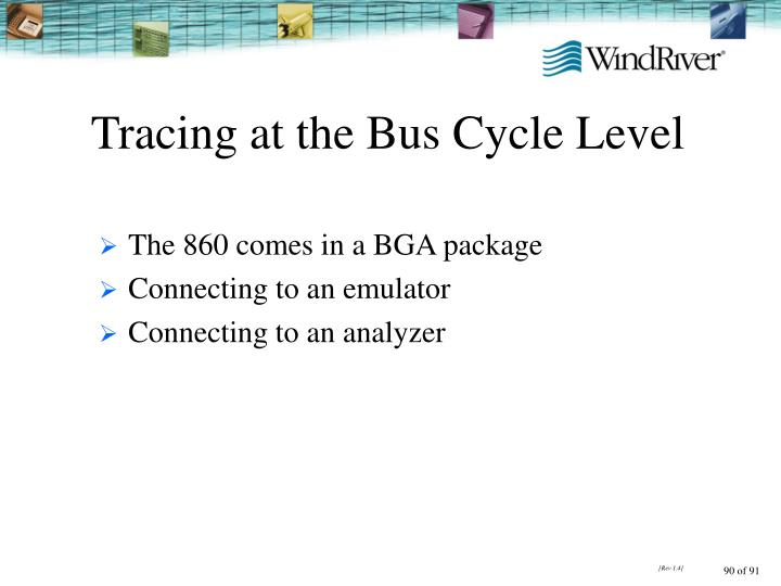 Tracing at the Bus Cycle Level