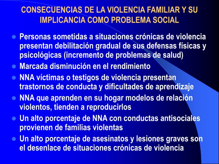 CONSECUENCIAS DE LA VIOLENCIA FAMILIAR Y SU IMPLICANCIA COMO PROBLEMA SOCIAL