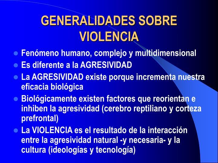 GENERALIDADES SOBRE VIOLENCIA