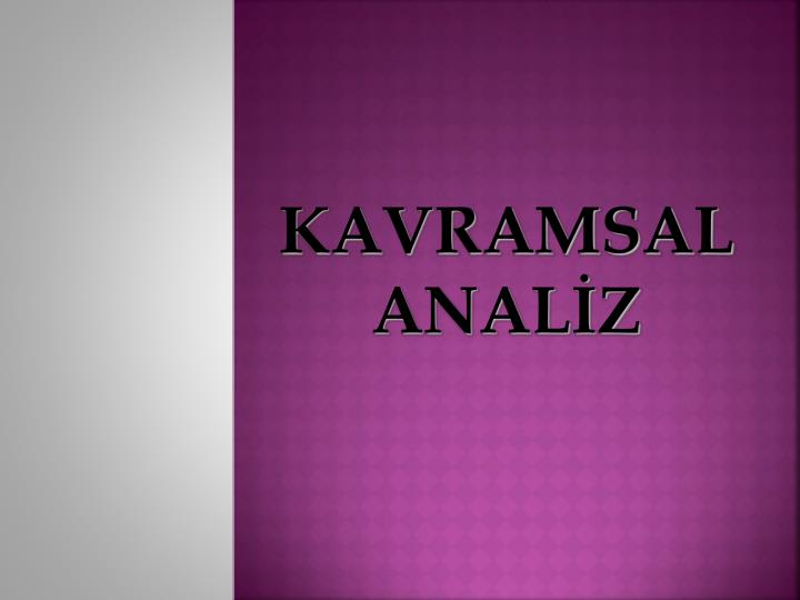 KAVRAMSAL ANALİZ