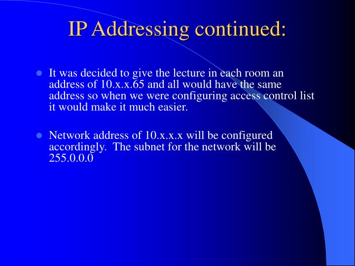 IP Addressing continued: