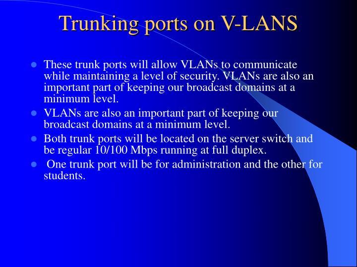 Trunking ports on V-LANS