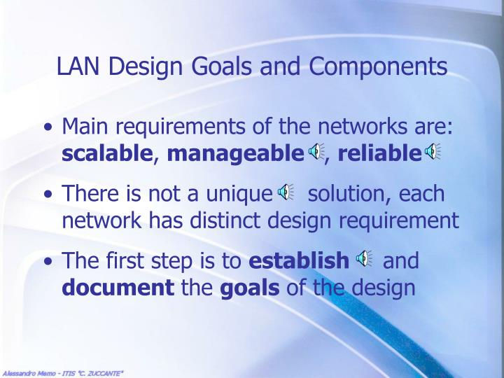Lan design goals and components