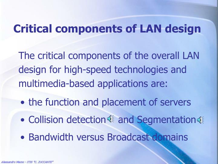 Critical components of LAN design