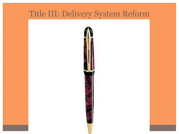 Title III: Delivery System Reform