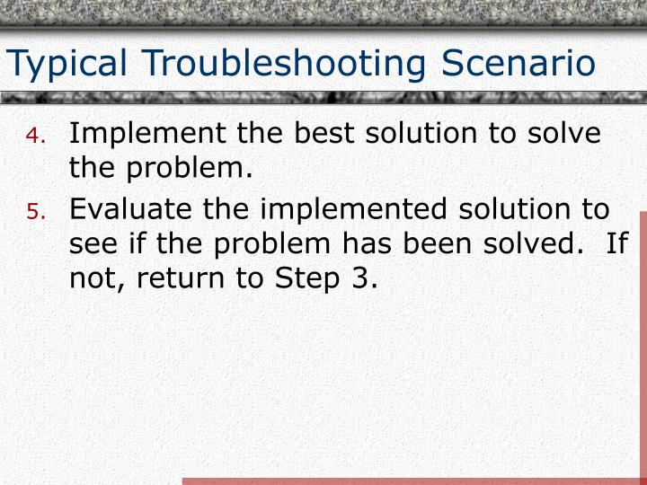 Typical Troubleshooting Scenario