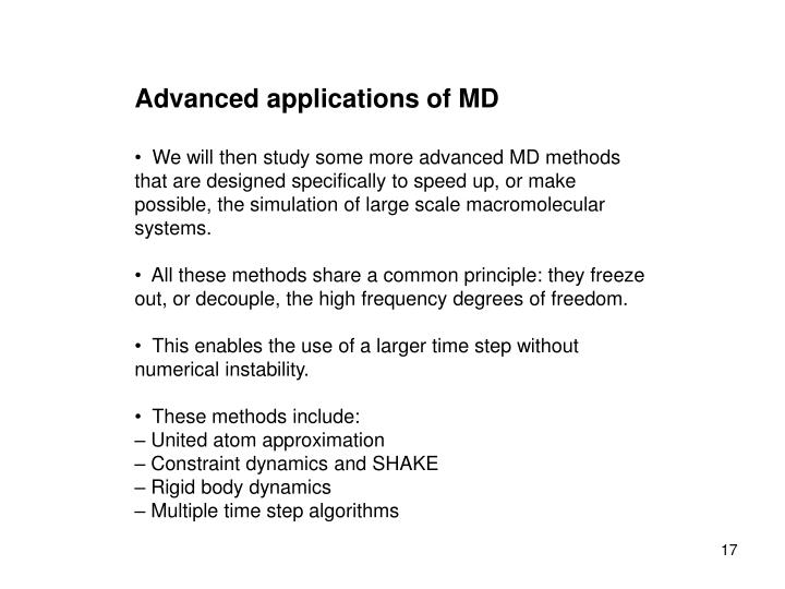 Advanced applications of MD