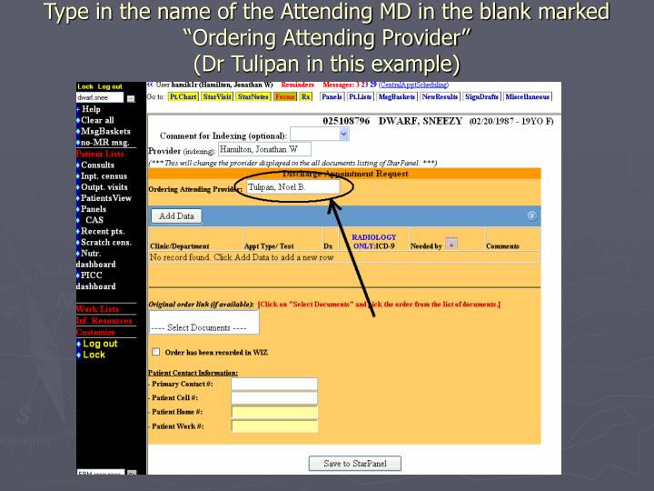 """Type in the name of the Attending MD in the blank marked """"Ordering Attending Provider"""""""
