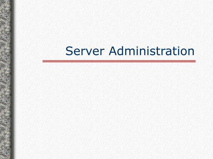 Server Administration