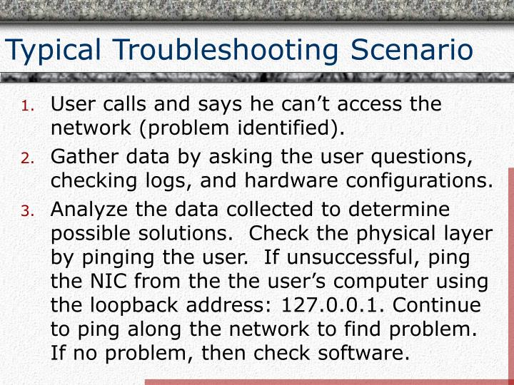 Typical Troubleshooting Scenario