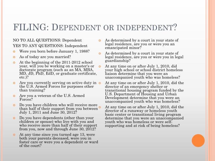 FILING: Dependent or independent?