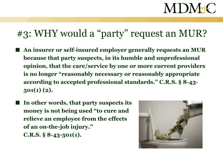 "#3: WHY would a ""party"" request an MUR?"