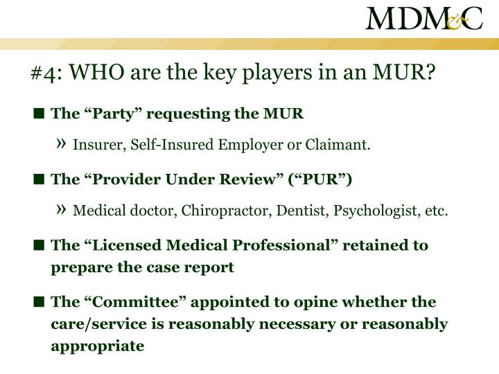 #4: WHO are the key players in an MUR?