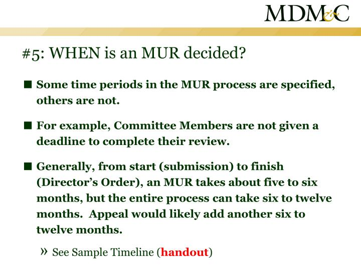 #5: WHEN is an MUR decided?