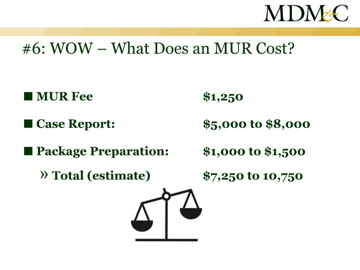 #6: WOW – What Does an MUR Cost?