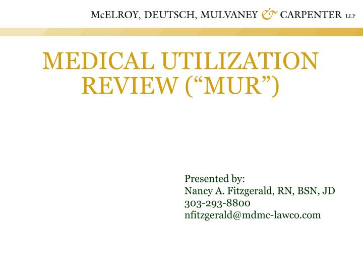 Medical utilization review mur