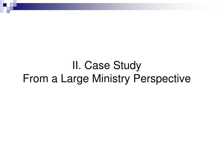 II. Case Study