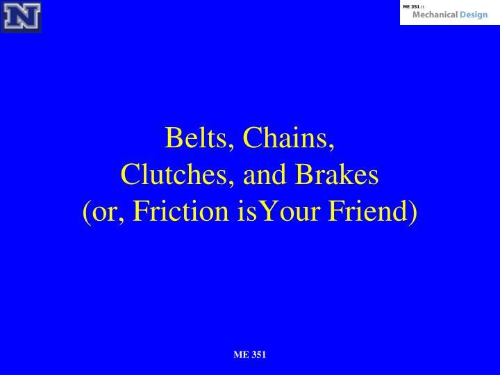 Belts, Chains,
