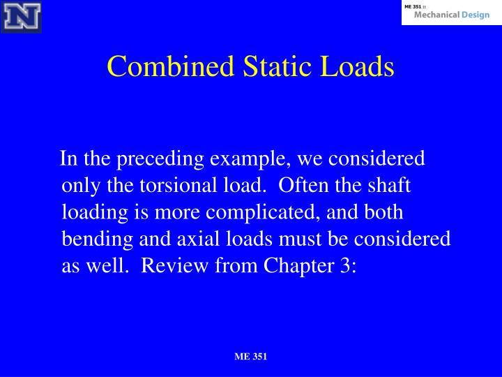 Combined Static Loads