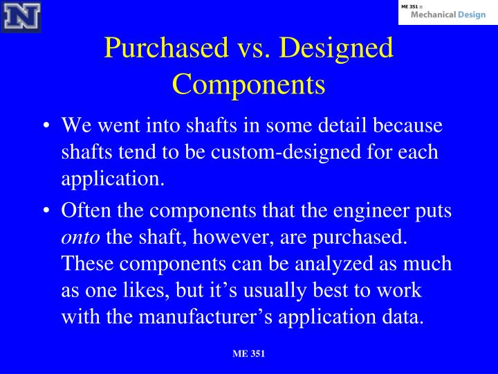 Purchased vs. Designed Components