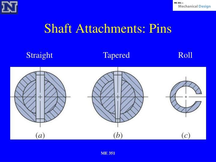 Shaft Attachments: Pins