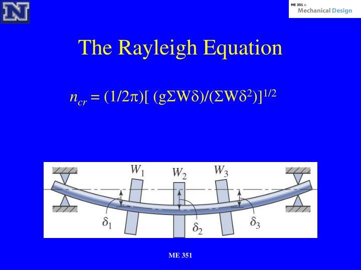 The Rayleigh Equation