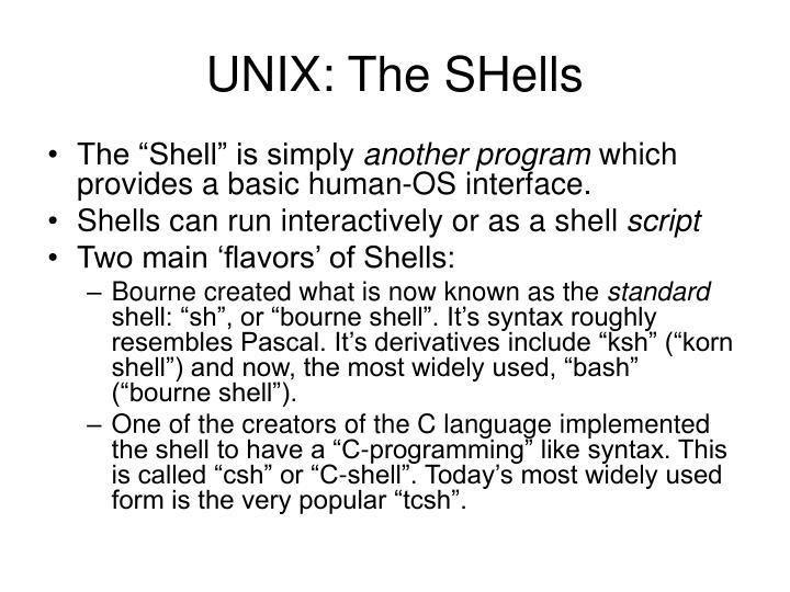 UNIX: The SHells