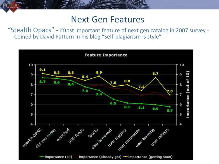 Next Gen Features