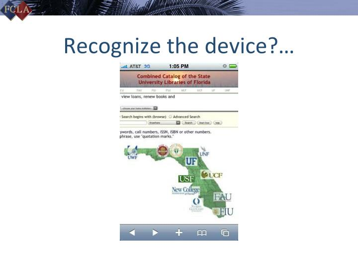 Recognize the device?…