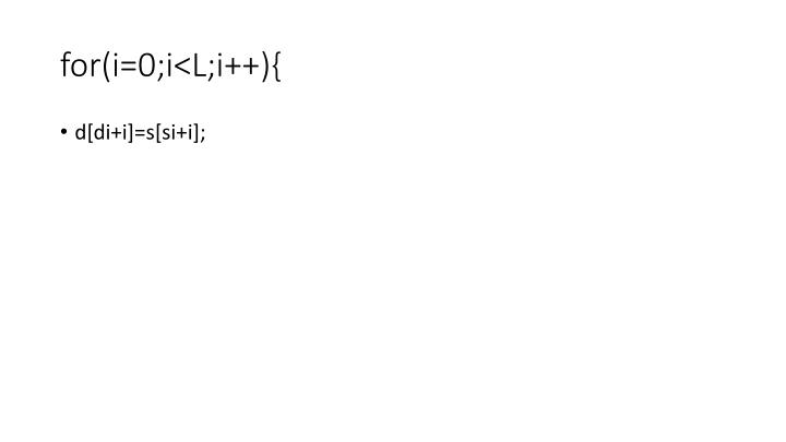 for(i=0;i<L;i++){