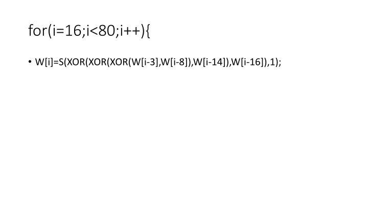 for(i=16;i<80;i++){
