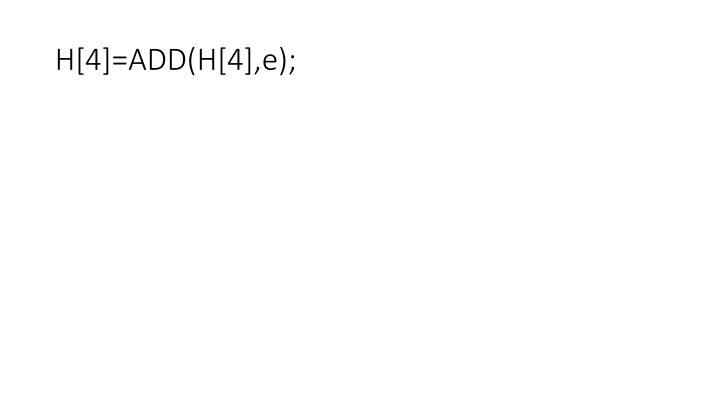 H[4]=ADD(H[4],e);