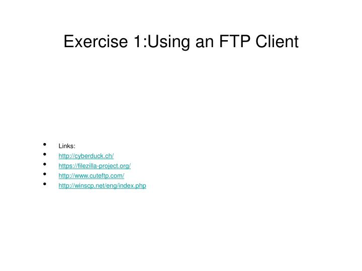 Exercise 1:Using an FTP Client