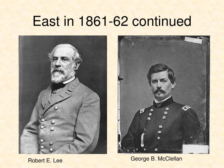 East in 1861-62 continued
