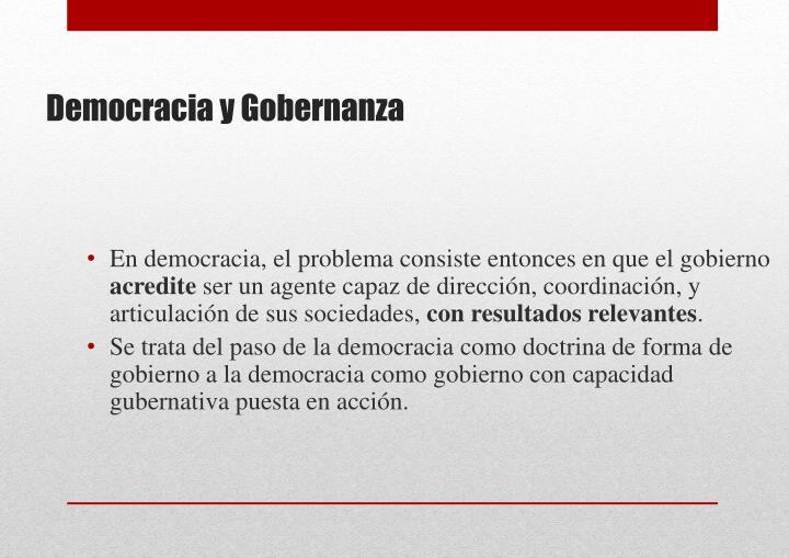 En democracia, el problema consiste entonces en que el gobierno