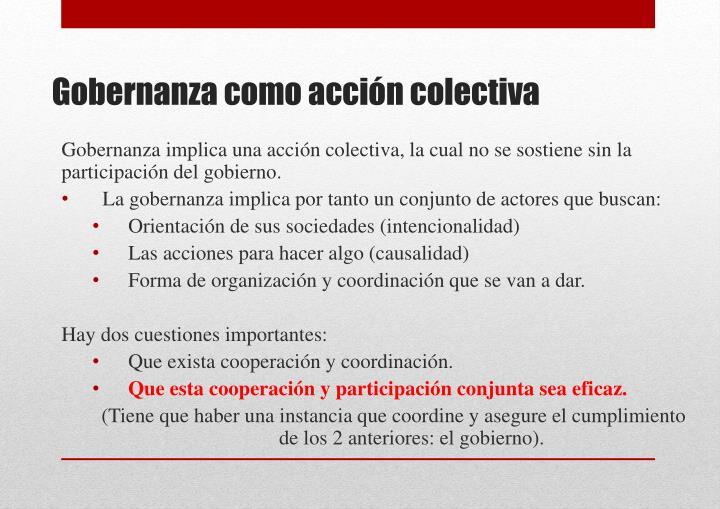 Gobernanza implica una acción colectiva, la cual no se sostiene