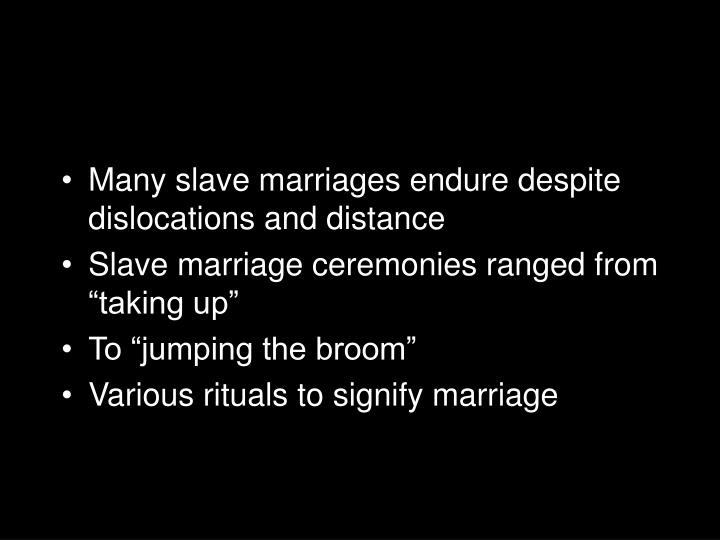 Many slave marriages endure despite dislocations and distance