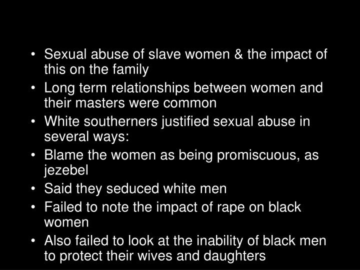 Sexual abuse of slave women & the impact of this on the family