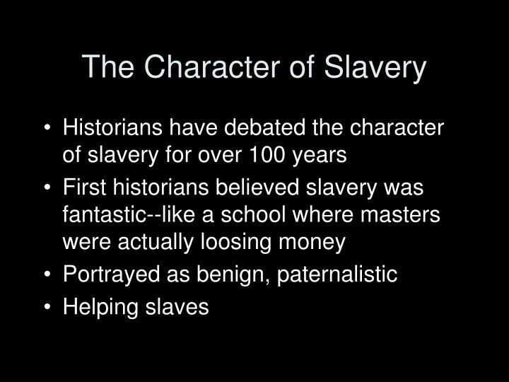 The Character of Slavery