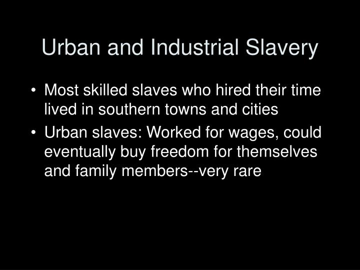 Urban and Industrial Slavery