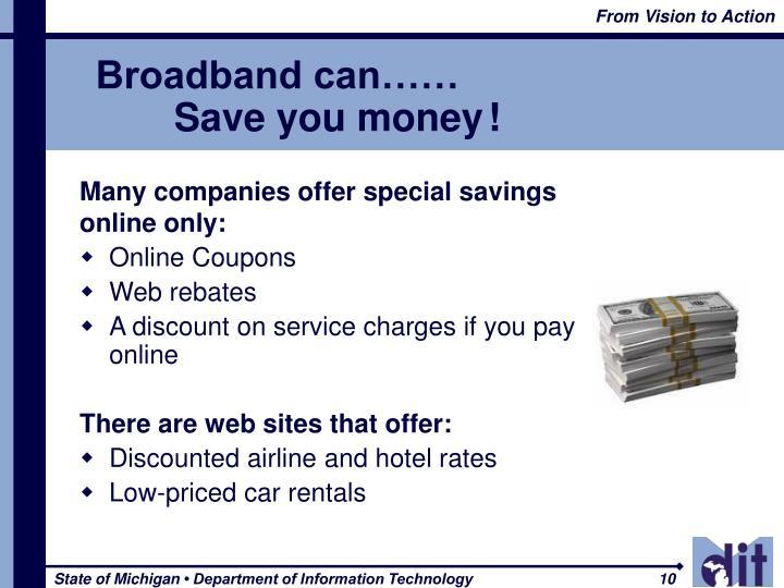 Broadband can……