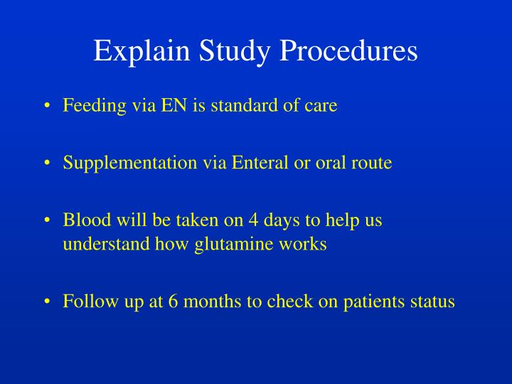 Explain Study Procedures