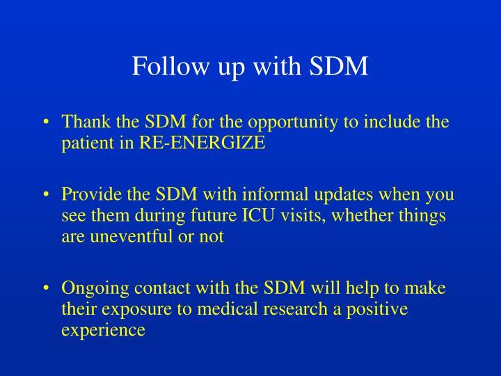 Follow up with SDM
