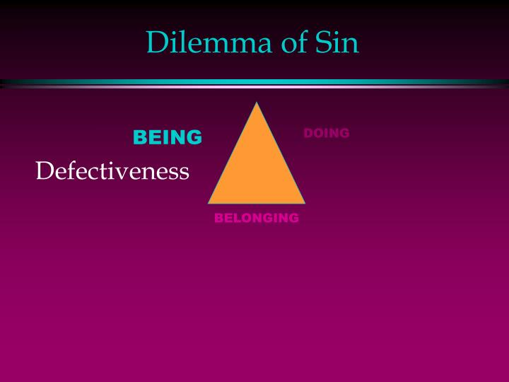 Dilemma of Sin