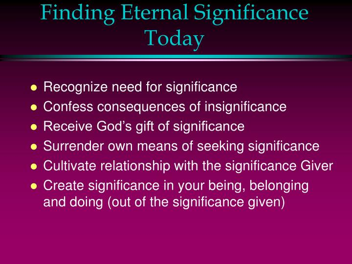Finding Eternal Significance Today
