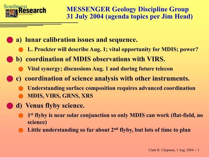 Messenger geology discipline group 31 july 2004 agenda topics per jim head