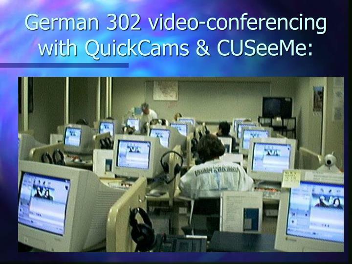 German 302 video-conferencing with QuickCams & CUSeeMe: